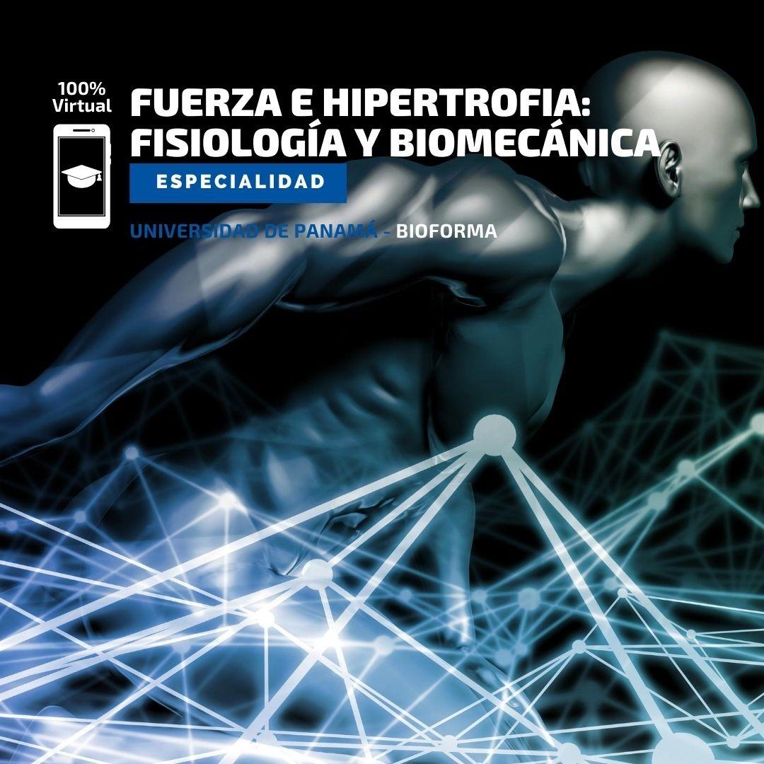 Especialidad: Fisiología y Biomecánica del entrenamiento de la Fuerza e Hipertrofia.